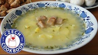 Garlic Soup Recipe - Česneková Polévka - Czech Cookbook