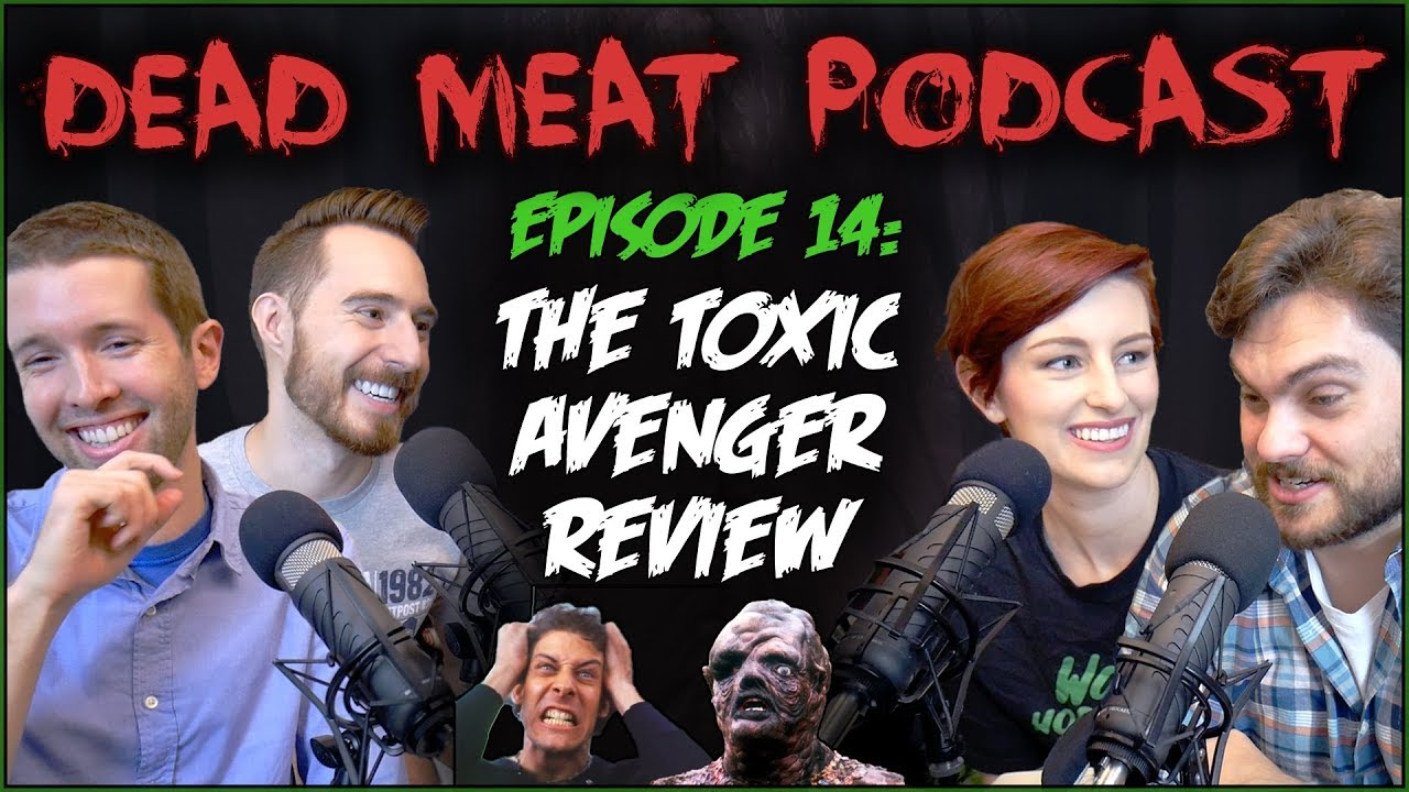 The Toxic Avenger (Dead Meat Podcast #14) ft. Practical Folks