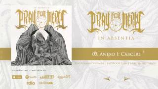 Pray For Mercy - Anexo I: Cárcere (In Absentia - 2014)