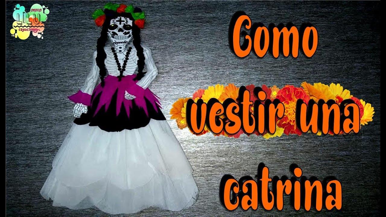 Como Vestir Una Catrina Calavera Esqueleto