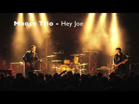 Moose Trio - Hey Joe