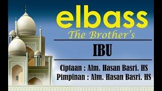 Ibu (Lirik) - elbass Ciptaan Hasan Basri HS