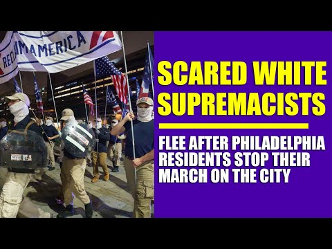 Scared White Supremacists Flee After Philadelphia Residents Stop Their March On The City