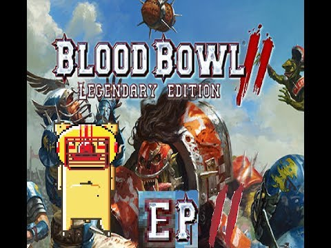 Blood Bowl 2 Legendary Edition - ep2 - 3 Decker Games |