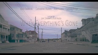 When Everything's Gone Trailer 1