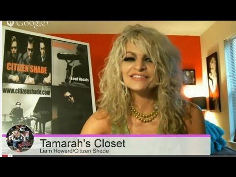 "LIVE INTERVIEW in Tamarah's Closet: "" Liam Howard, Lead Vocals for Citizen Shade"