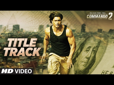 Commando 2 Title Song Lyrics From Commando 2
