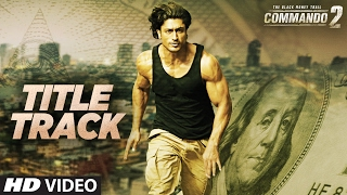 [2017] Commando 2 Hindi Title track Video song HD | Vidyut Jammwal, Adah Sharma, Esha Gupta, Freddy Daruwala
