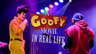 A Goofy Movie IN REAL LIFE