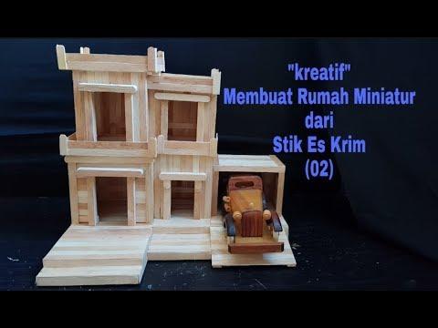 Kreatif Membuat Rumah Miniatur dari Stik Es Krim ...
