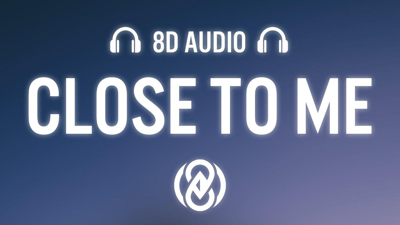 Download Ellie Goulding, Diplo, Swae Lee - Close To Me (Lyrics)   8D Audio 🎧