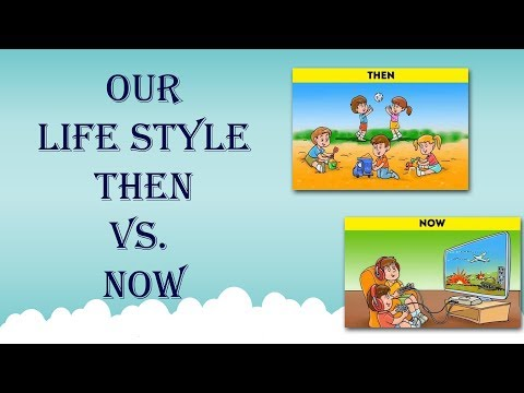 Our LifeStyle Then Vs Now | LIFE: THEN VS. NOW