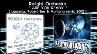 ARE YOU READY ? - Relight Orchestra ( Lanzetta, Robert Eno & Montana remix 2012 )