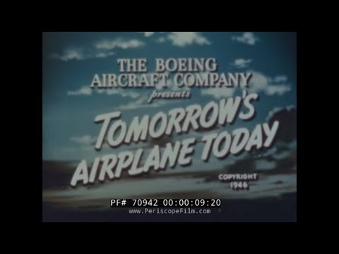 BOEING 377 STRATOCRUISER AIRCRAFT -- TOMORROWS AIRPLANE TODAY 70942