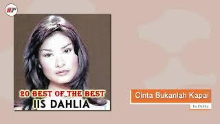 "Selamat menikmati official audio dari iis dahlia berjudul ""cinta bukanlah kapal"". lagu ini merupakan bagian album ""20 best of the dahlia"". hai ..."
