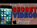 How To Record SECRET Film or  VIDEO on Any iPhone
