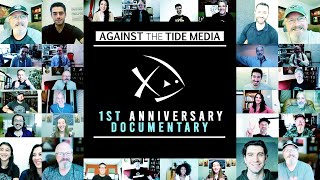 1st Anniversary Documentary | Against the Tide Media