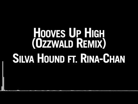 Silva Hound ft. Rina Chan - Hooves Up High (Ozzwald's Remix)