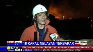 Pemadaman Kebakaran Belasan Kapal di Muara Baru Masih Berlangsung