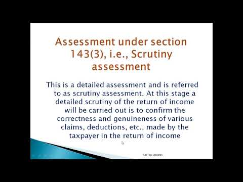 Scrutiny assessment under Income Tax Act.