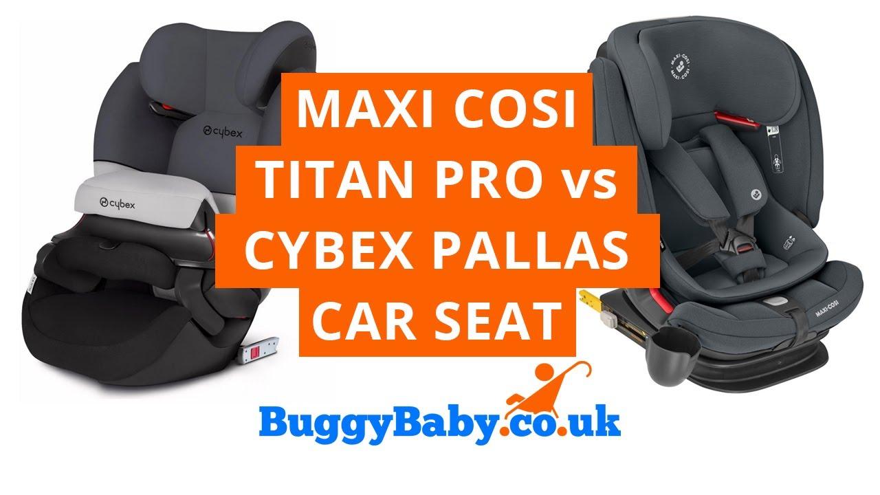 Maxi Cosi Titan Pro Vs Cybex Pallas M Fix Sl Car Seat Buggybaby Reviews Youtube
