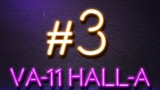 CHILD ROBOT PORN STARS? - (VA-11 HALL-A Gameplay Playthrough #3)