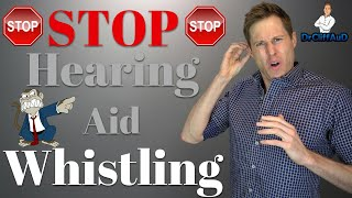 10 Reasons Your Hearing Aids Whistle | How to STOP Feedback