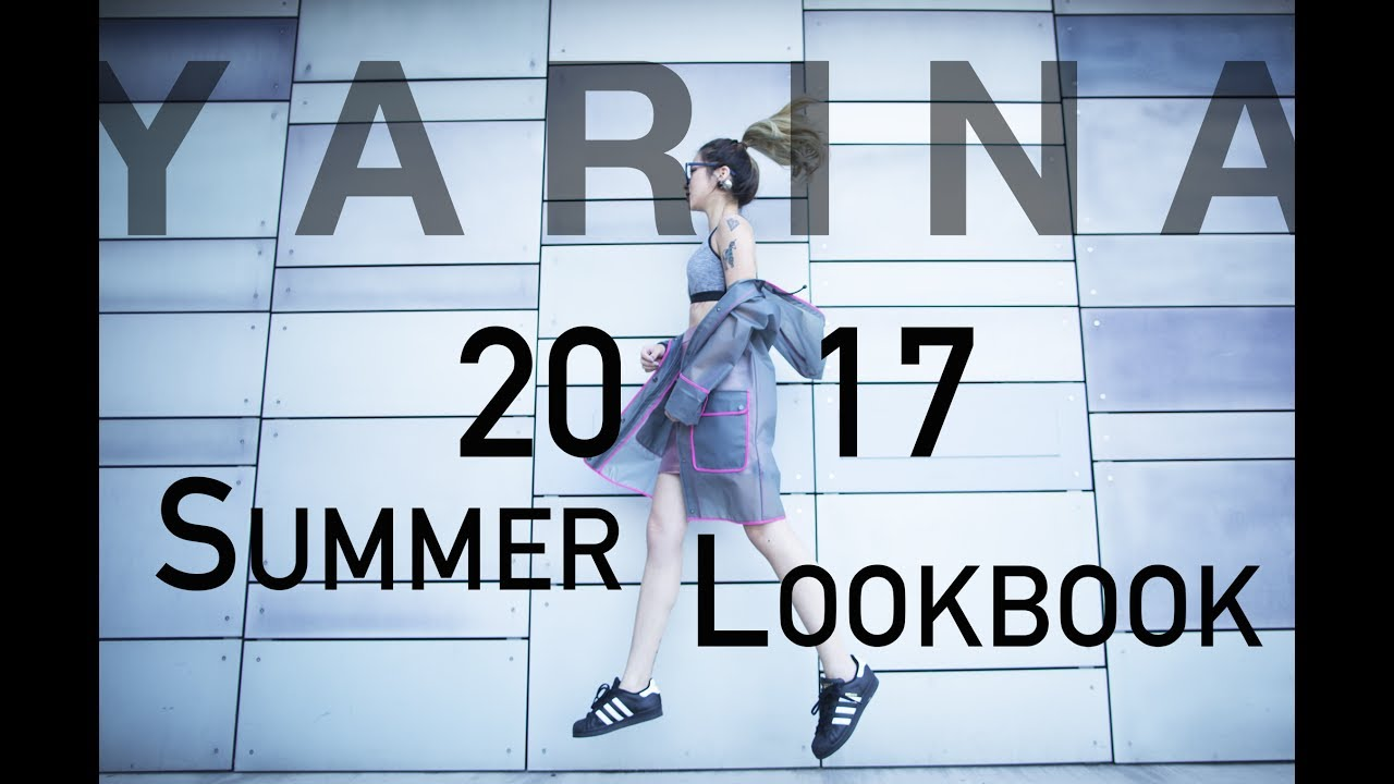 [VIDEO] - What To Wear⎜ 2017 Summer Lookbook by Yarina ⎜2017 Style 5