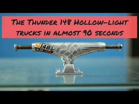 The Thunder 148 Hollow-Light Trucks in (almost) 90 Seconds