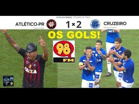 ATLÉTICO-PR 1 x 2 CRUZEIRO & Bom Humor 98FM - OS GOLS! - Copa do Brasil 2018 Oitavas