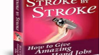 Stroke by Stroke Handjob Ebook Guide and Download by Michael Webb Review