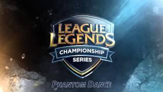 LCS 2015 Music [Extended] - Phantom Dance