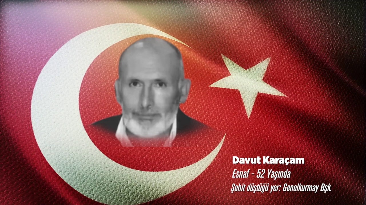 15 Temmuz Şehidi Davut Karaçam