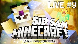 Minecraft - SID SAM - Nowa Łajba LIVE #9