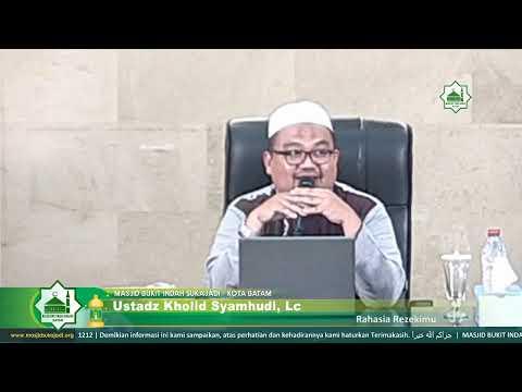 Rahasia Rezekimu | Ustadz Kholid Syamhudi, Lc