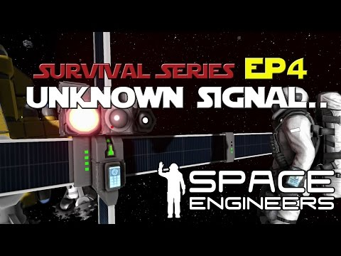 Space Engineers: Unknown Signal... Lets Play Ep. 4