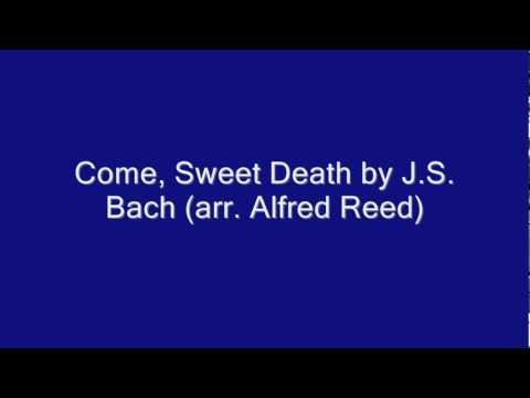 Come, Sweet Death by J.S. Bach (arr. Alfred Reed)