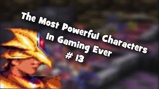 The Most Powerful Characters In Gaming Ever # 13