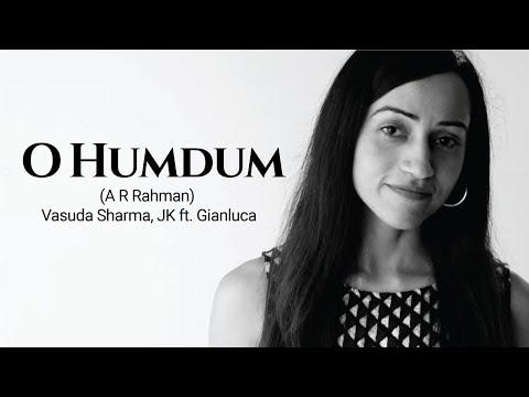 O Humdum Suniyo Re - (Reprise Version) A. R. Rahman | Vasuda Sharma & J.K. ft Gianluca