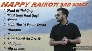 Happy Raikoti All Hit Sad & Romantic  (Audio JukeBox)  Mp3 Song 2020