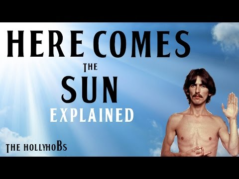 The Beatles - Here Comes The Sun (Explained) The HollyHobs