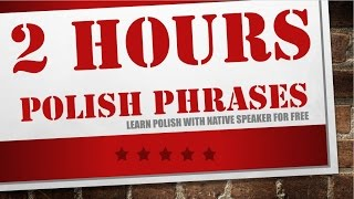 Learn Polish while you sleep - 2 hours of Polish phrases for beginners