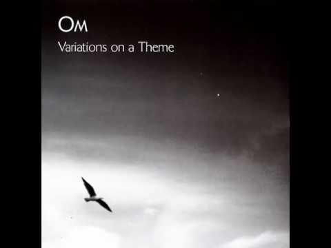 Om -  Variations on a Theme [2005 Full Album]