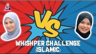 WHISPER CHALLENGE(versi Islamik ?) WANY HASRITA vs WANI SYAZ