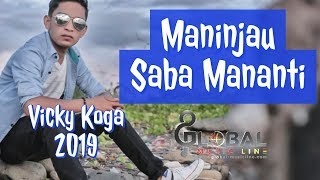 Download lagu VICKY KOGA MANINJAU SABA MANANTI TERBARU 2019 MP3