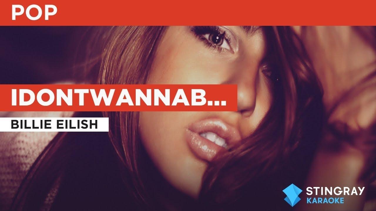 Idontwannabeyouanymore : Billie Eilish | Karaoke with Lyrics