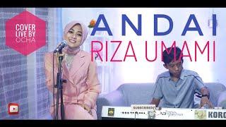 Download Live Cover ANDAI - RIZA UMAMI (by Ocha)