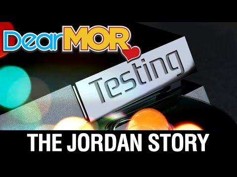 """Dear MOR: """"Testing"""" The Jordan Story 08-01-17"""