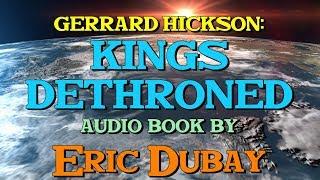Gerrard Hickson: Kings Dethroned - Audio book by Eric Dubay