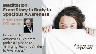 "Meditation: ""From Story to Body to Spacious Awareness"" - from Awareness Explorers Episode 47"